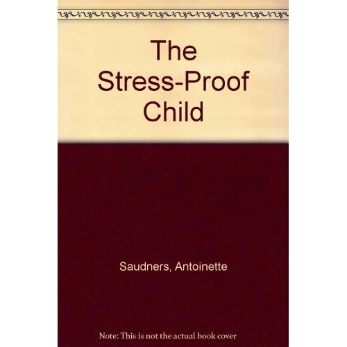 9781555252410: The Stress-Proof Child