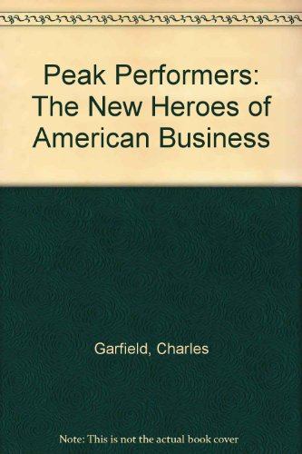9781555252458: Peak Performers: The New Heroes of American Business
