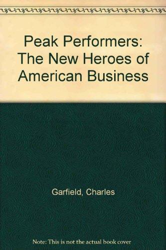 9781555252458: Peak Performers: The New Heroes of American Business