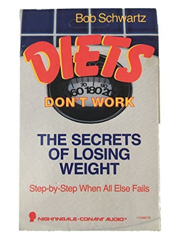 Diets Don't Work: Schwartz, Bob