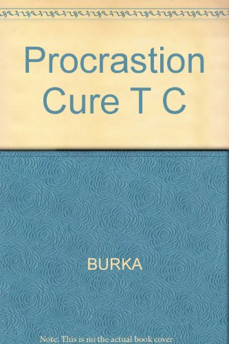 9781555253066: The Procrastination Cure: Putting an End to Putting It Off