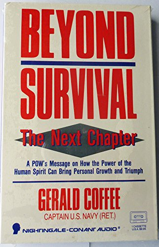 9781555253332: Beyond Survival: The Next Chapter : A Pow's Message on Hwo the Power of the Human Spirit Can Bring Personal Growth and Triumph