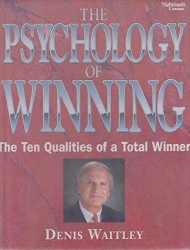 The Psychology of Winning - Ten Qualities of a Total Winner: Waitley, Denis E.