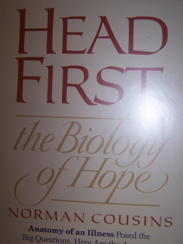 Head First: The Biology of Hope (9781555253769) by Norman Cousins