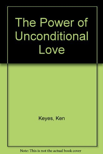 9781555254001: The Power of Unconditional Love