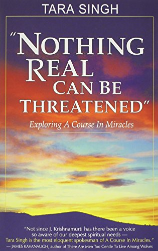 9781555312305: Nothing Real Can Be Threatened: Exploring a Course in Miracles