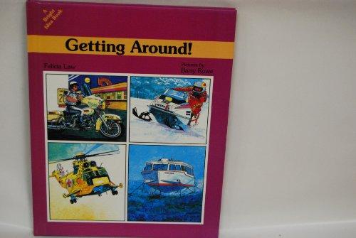 Getting around! (Bright idea books) (1555320198) by Law, Felicia