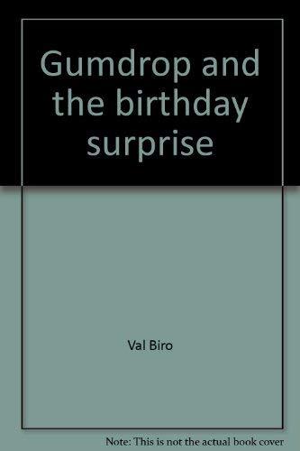 Gumdrop and the birthday surprise (Gumdrop quickstart readers) (9781555320355) by Biro, Val