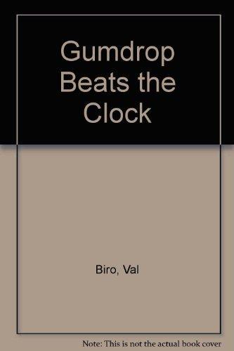 Gumdrop Beats the Clock (9781555320362) by Biro, Val