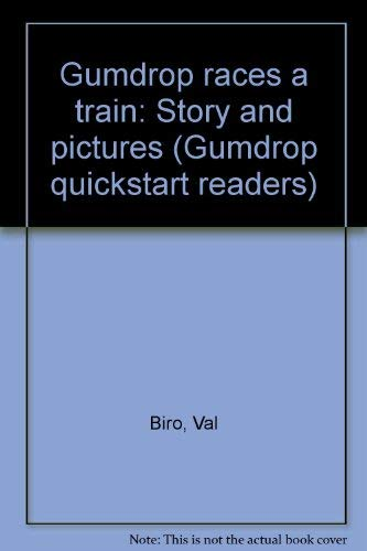 9781555320379: Gumdrop races a train: Story and pictures (Gumdrop quickstart readers)