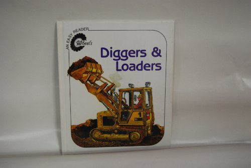 9781555321017: Diggers and Loaders (Wheels)