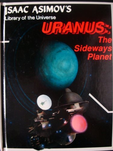 Uranus, the sideways planet (Isaac Asimov's library: Isaac Asimov