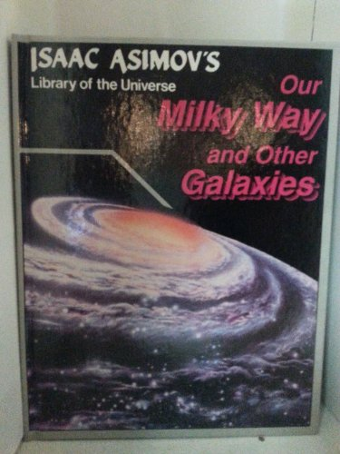 Our Milky Way and Other Galaxies (Isaac: Isaac Asimov