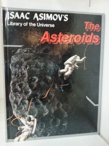 The Asteroids (Isaac Asimov's Library of the: Isaac Asimov