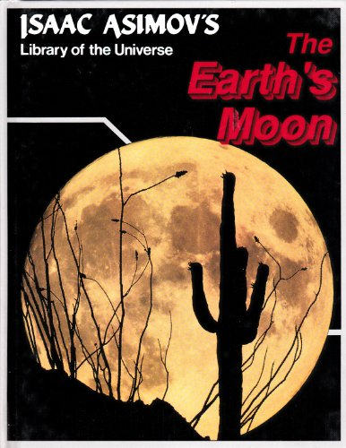 THE EARTH'S MOON library of the Universe: Asimov, isaac and