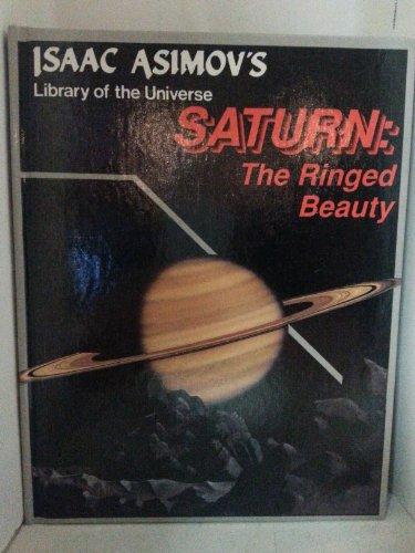 Saturn: The Ringed Beauty (Isaac Asimov's Library: Isaac Asimov