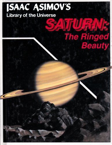 9781555323646: Saturn: The Ringed Beauty (Isaac Asimov's Library of the Universe)