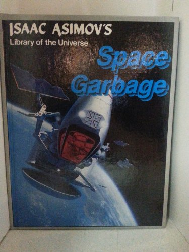 Space garbage (Isaac Asimov's Library of the: Isaac Asimov