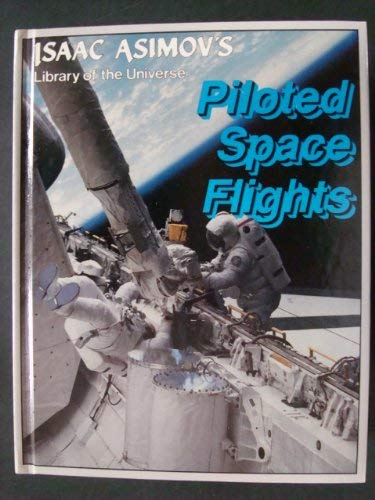 Piloted space flights (Isaac Asimov's library of: Asimov, Isaac