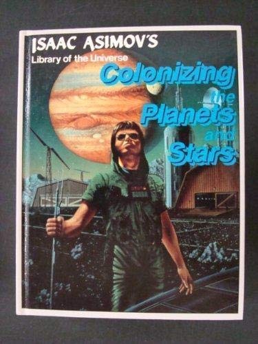 9781555323721: Colonizing the Planets and Stars (Isaac Asimov's Library of the Universe)
