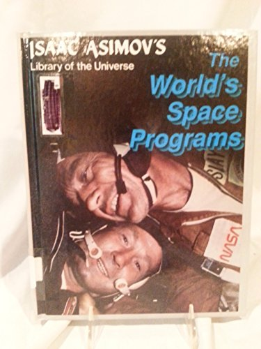 9781555323745: The World's Space Programs (Isaac Asimov's Library of the Universe)