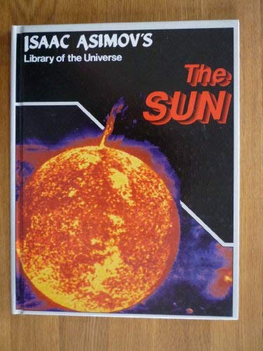 The sun (Isaac Asimov's library of the universe) (9781555323752) by Asimov, Isaac