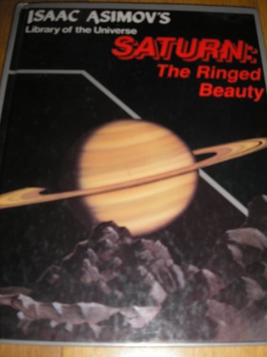 9781555323899: Saturn: The ringed beauty (Isaac Asimov's library of the universe)