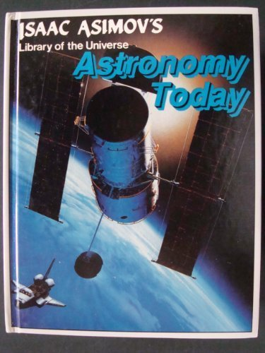 9781555324025: Astronomy today (Isaac Asimov's library of the universe)