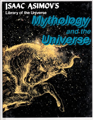 9781555324032: Mythology and the universe (Isaac Asimov's library of the universe)