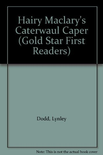 Hairy Maclary's Caterwaul Caper (Gold Star First: Lynley Dodd