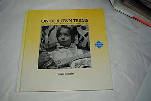 On Our Own Terms: Children Living With Physical Handicaps (Don't Turn Away) (English and Swedish Edition) (155532942X) by Thomas Bergman