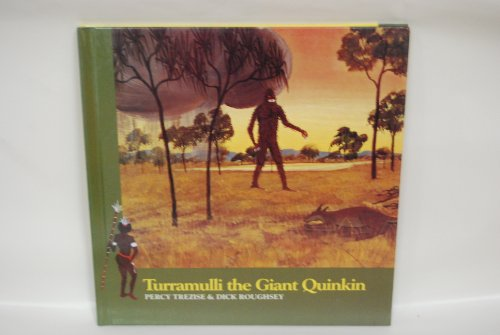 Turramulli the Giant Quinkin (Stories of the Dreamtime-Tales of the Aboriginal People) (1555329470) by Trezise, Percy; Roughsey, Dick