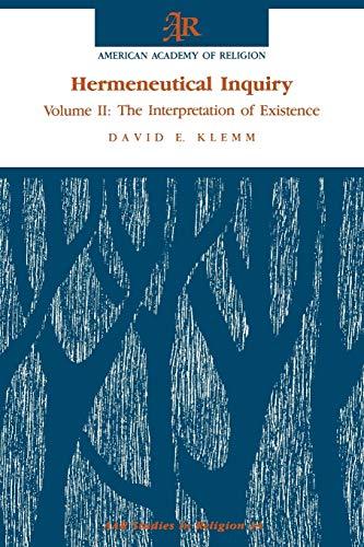 Hermeneutical Inquiry: Vol. II: The Interpretation of Existence (American Academy of Religion): ...