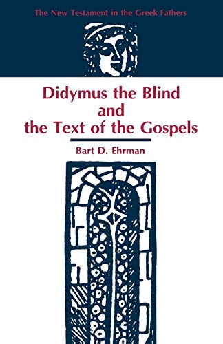 9781555400842: Didymus the Blind and the Text of the Gospels (New Testament in the Greek Fathers)