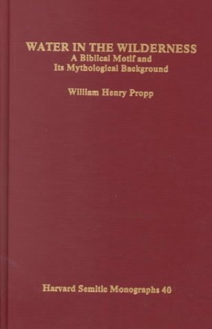 9781555401573: Water in the Wilderness: A Biblical Motif & Its Mythological Background: 40 (Harvard Semitic Monographs)