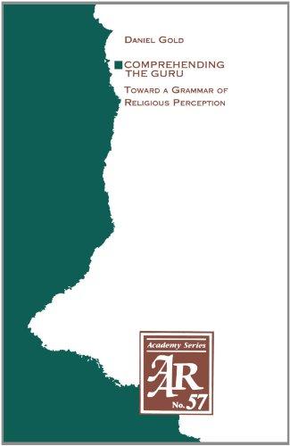9781555401771: Comprehending the Guru: Toward a Grammar of Religious Perception (AAR Academy Series)