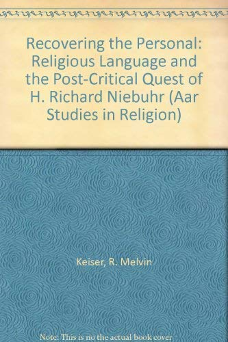 9781555401856: Recovering the Personal: Religious Language and the Post-Critical Quest of H. Richard Niebuhr (Aar Studies in Religion)