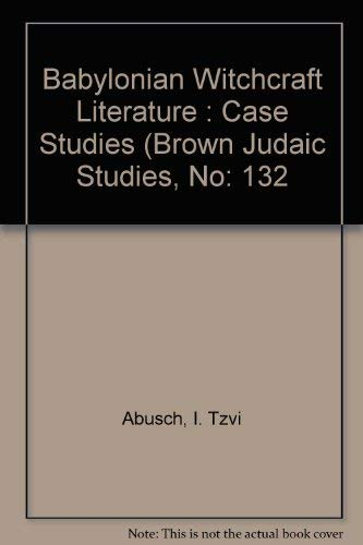 9781555401917: Babylonian Witchcraft Literature: Case Studies (Brown Judaic Studies)