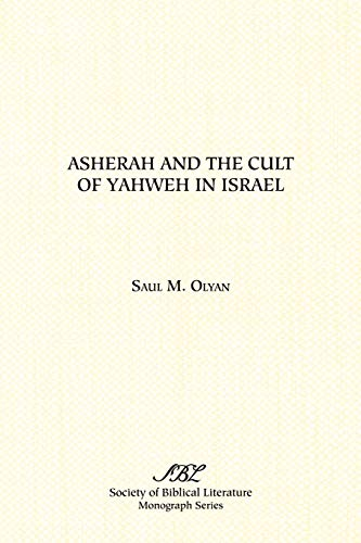 9781555402549: Asherah and the Cult of Yahweh in Israel (Monograph Series/Society of Biblical Literature)