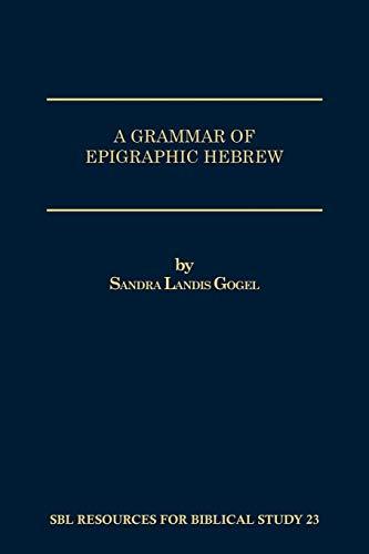 9781555402884: A Grammar of Epigraphic Hebrew (Sbl - Resources for Biblical Study)