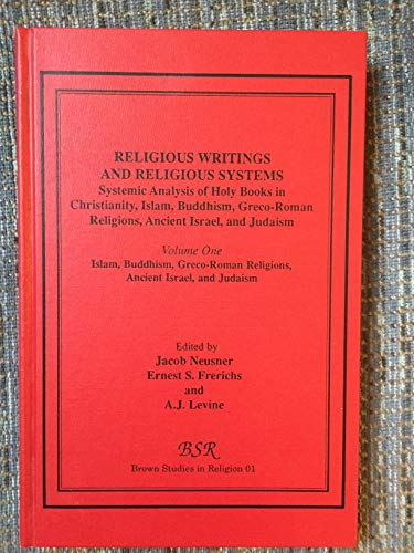 Religious Writings and Religious Systems: Vol. One: Frerichs, Ernest S.