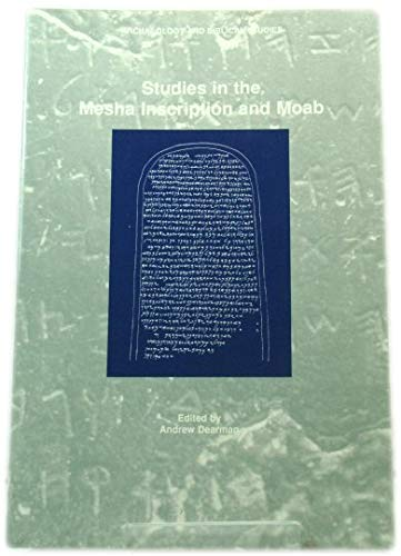 9781555403577: Studies in the Mesha Inscription and Moab (ASOR/SBL ARCHAEOLOGY AND BIBLICAL STUDIES)