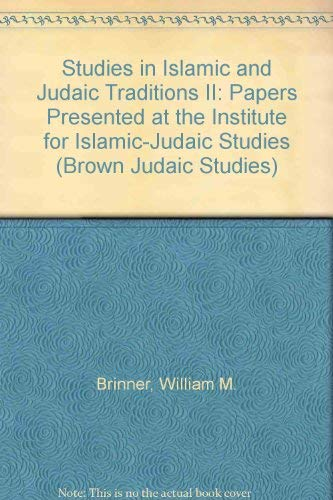 Studies in Islamic and Judaic Traditions,II: Papers Presented at the Institute for Islamic-Judaic...