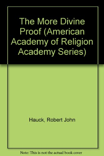 9781555404161: The More Divine Proof (American Academy of Religion Academy Series)