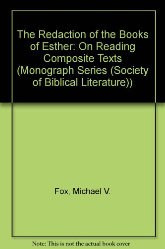 9781555404437: The Redaction of the Books of Esther: On Reading Composite Texts (Monograph Series (Society of Biblical Literature))