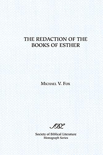 9781555404444: The Redaction of the Books of Esther: On Reading Composite Texts (Monograph Series / The Society of Biblical Literature)
