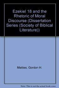 9781555404581: Ezekiel 18 and the Rhetoric of Moral Discourse (Dissertation Series (Society of Biblical Literature))