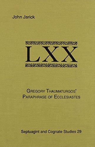 Gregory Thaumaturgos' Paraphrase of Ecclesiastes (Septuagint and Cognate Studies Series): ...