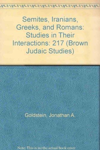 9781555405120: 217: Semites, Iranians, Greeks, and Romans: Studies in Their Interactions (Brown Judaic Studies)