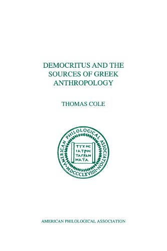 Democritus and the Sources of Greek Anthropology